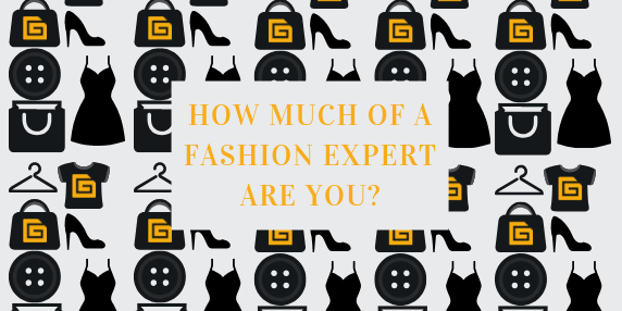 How much of a Fashion Expert are you?