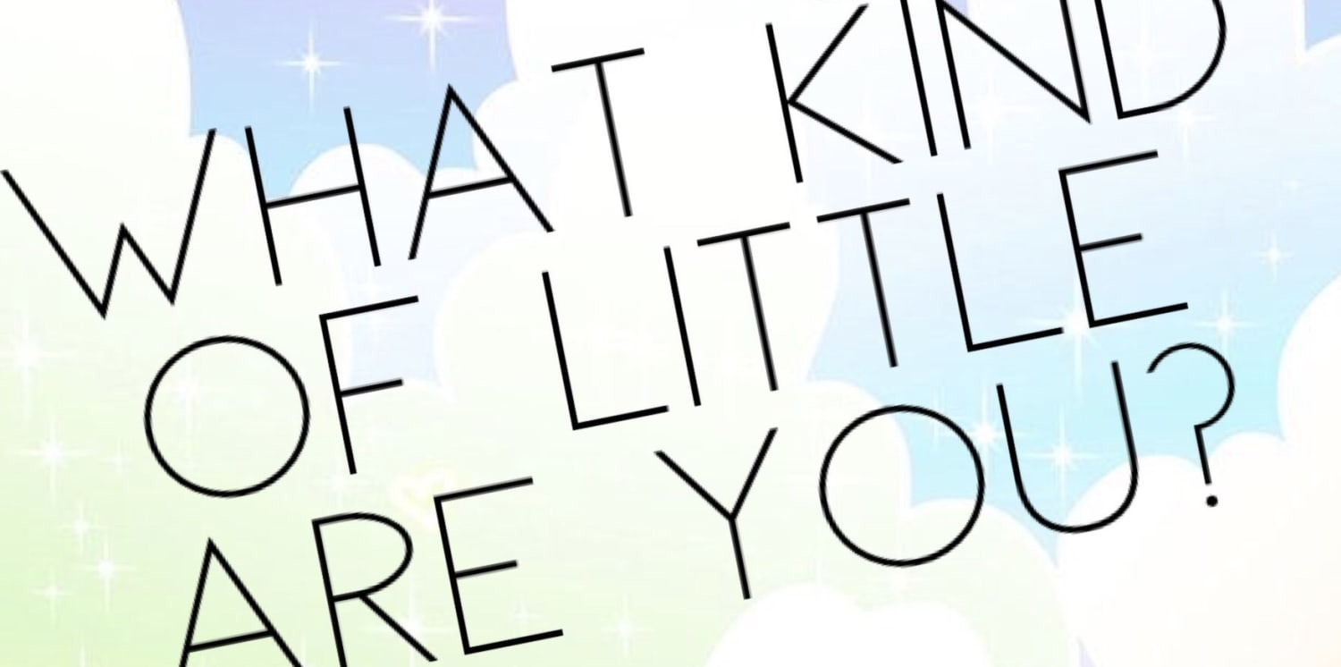 What Kind of Little are You?